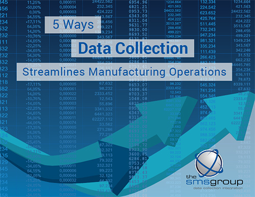 5 Ways Data Collection Streamlines Manufacturing Operations
